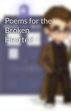 Poems for the Broken Hearted by XxtimelordzombiexX