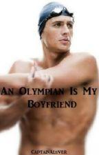 An Olympian Is My Boyfriend [Ryan Lochte Fan Fic]  by KaylaBK