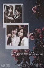 All You Need Is Love by blahblahnotwelcome