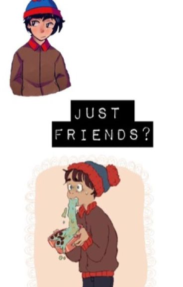 Just Friends? {Completed}