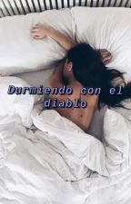 Durmiendo con el diablo by escritorafantasma120