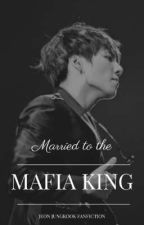Married to the Mafia king //Jeon Jungkook// by fallingsnow1993