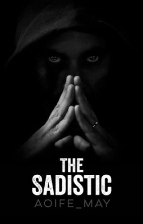 The Sadistic  by Aoife_May
