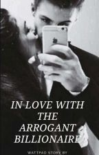 IN LOVE WITH THE ARROGANT BILLIONAIRE  by anonymomo