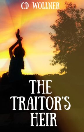 The Traitor's Heir by CDWollner