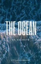 Ocean of Secrets (Book 1) by LittleFriendXX2
