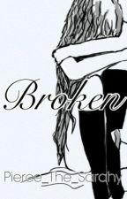 Broken by SocietyOfSarah