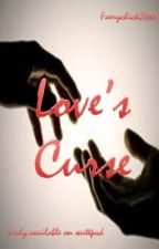 Love's Curse by Faerychick2468