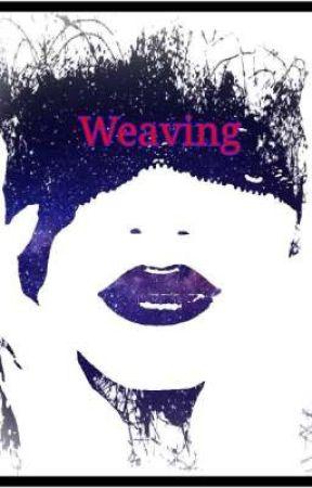 Weaving by PhoenixRising2372