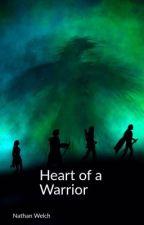 Heart of a Warrior by waywardhero