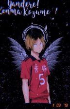 salvation  (yandere Kenma Kozume x reader) by haikyuuhoeee
