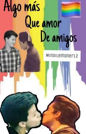 Algo más que amor de amig@s🏳️🌈 by MindiLemoner12