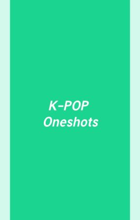 K-POP Oneshots by Momilli