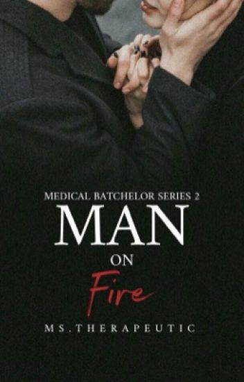 Medical Batchelor Series 2: Man on Fire (Completed)