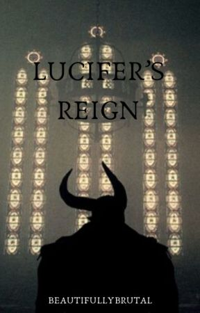 Lucifer's Reign by beautifullybrutal