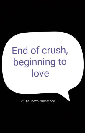 End Of Crush, Beginning To Love by TheOneYouWontKnow