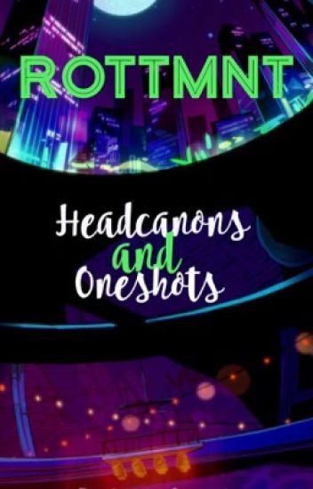 RotTMNT Oneshots and Headcanons
