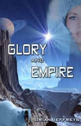 Glory and Empire by grandmobiusbrian