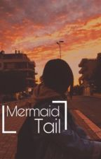 Mermaid Tail ▶ Fairy Tail [Slow Updates] by -ThoseStories-