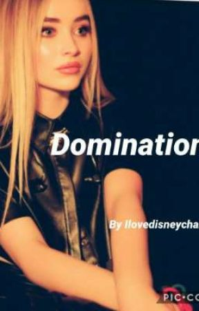 Domination  by ilovedisneychannel5