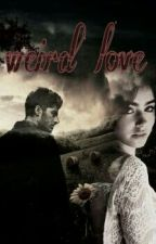 weird love by ZelieXOXO