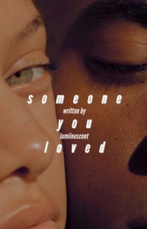 someone you loved {new/ongoing} by lumiinescent