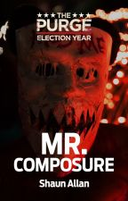 Mr. Composure by ThePurgeMovie