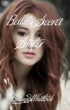 Bella's Secret Sister  by BriannaWhitlock