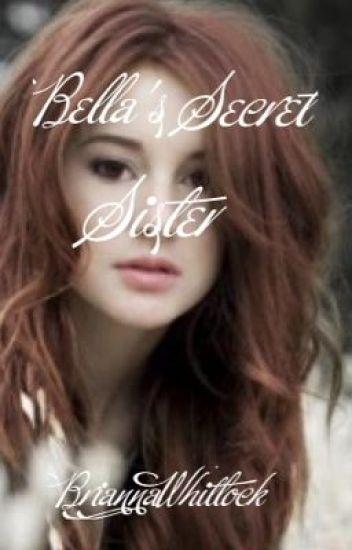Bella's Secret Sister