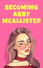 Becoming Abby McAllister  by lottaproblems
