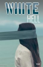 White Hell by KirahCiaro