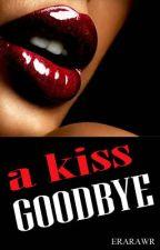 A Kiss Goodbye by EraRawr