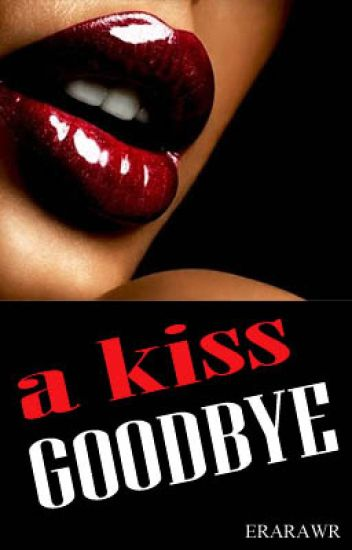 A Kiss Goodbye
