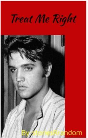 Treat Me Right: Elvis Presley by storiesRrandom