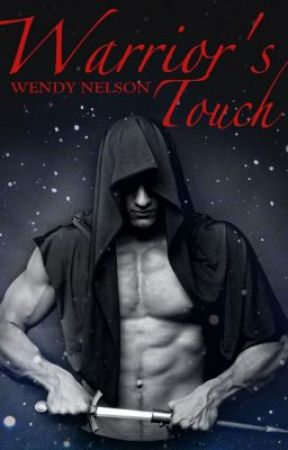 Warrior's Touch (Immortal Warriors #2)  by WendyWrites