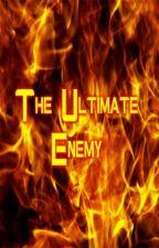 The Ultimate Enemy by DarkExcaliburSonic