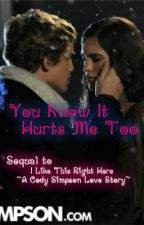 You Know It Hurts Me Too by ssummer143