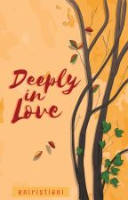 Deeply in Love by eniristiani