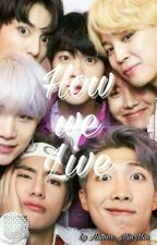 How We Live   BTS fanfiction by MagicalMahnoor