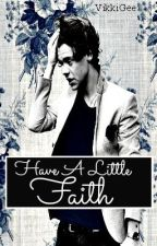 HAVE A LITTLE FAITH. (One Direction [short] Love Story) by VikkiGee