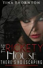 The Rickety House (Watty Awards 2012) by forest898