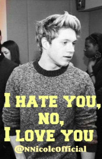 I hate you, no, I love you (n.h.)
