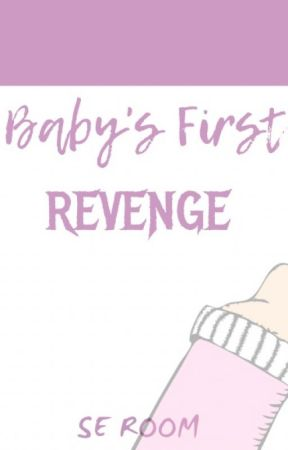 Baby's First Revenge by Avaleon