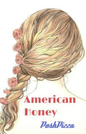 American Honey by phalluscranium