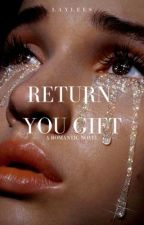 return your gift by Laylees