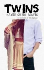 Twins (Hayes Grier Fanfic) by nashtymuch