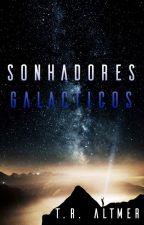 Sonhadores Galácticos by traltmer