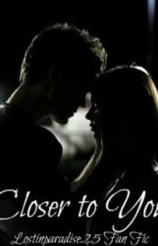 Closer to You || Sequel to More Than This by lostinparadise25