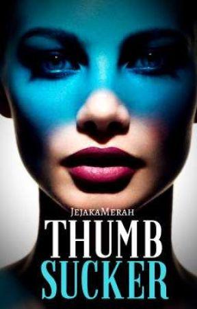 THUMBSUCKER™ by JejakaMerah