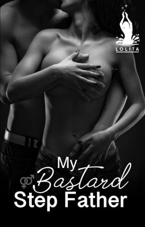 My Bastard Step-Dad #2 [END] by lula_olivia_tantono